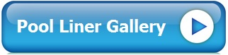 Pool Liner Gallery button